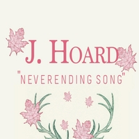 J. Hoard | Neverending Song
