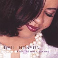 Gail Jhonson | Keep The Music Playing