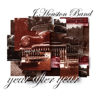 J Houston Band | Year After Year