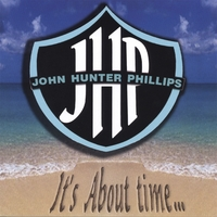 John Hunter Phillips | It's About Time