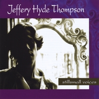 Jeffery Hyde Thompson | stillsmall voices