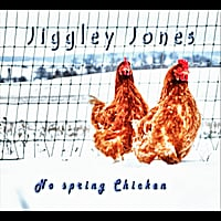 Jiggley Jones | No Spring Chicken