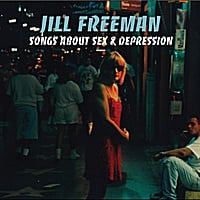 Jill Freeman | Songs About Sex & Depression