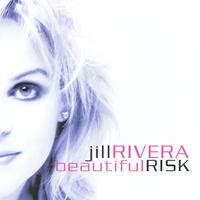 Jill Rivera | Beautiful Risk