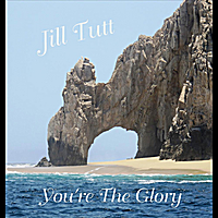 Jill Tutt | You're the Glory