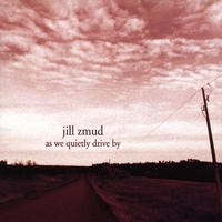 Jill Zmud | As We Quietly Drive By