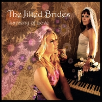 The Jilted Brides | Larceny of Love