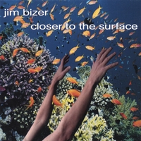 Jim Bizer | Closer to the surface