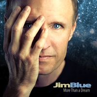 Jim Blue | More Than a Dream