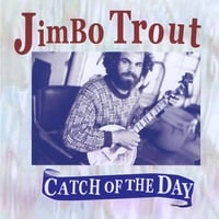 JimBo Trout | Catch of the Day