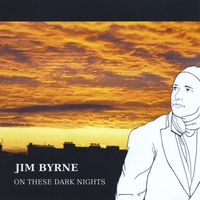 Jim Byrne | On These Dark Nights