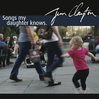 Jim Clayton | Songs My Daughter Knows