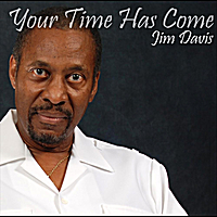 Jim Davis | Your Time Has Come