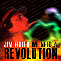 Jim Fidler | We Need a Revolution
