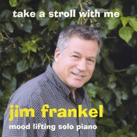 Jim Frankel | Take a Stroll With Me