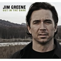 Jim Greene | Out in the Dark