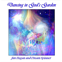 Jim Hagan & Dream Spinner | Dancing in God's Garden