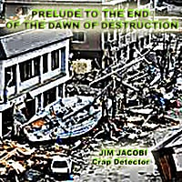 Jim Jacobi | Prelude to the End of the Dawn of Destruction