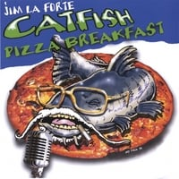 Jim La Forte | Catfish Pizza Breakfast