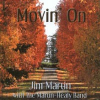 JIM MARTIN with The MARTIN-HEALY BAND | Movin` On