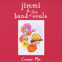 Jimmi and the Band of Souls | Cover Me
