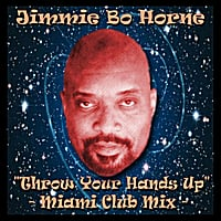 Jimmie Bo Horne | Throw Your Hands Up (Le Brion Miami Club Mix)