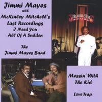 Jimmi Mayes | Messin' With The Kid