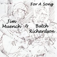 Jim Muench & Butch Richardson | For a Song