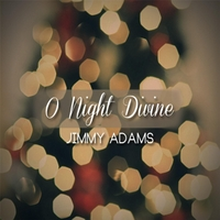 Jimmy Adams | O Night Divine