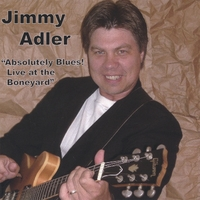 Jimmy Adler | Absolutely Blues! Live at the Boneyard