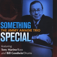 Jimmy Amadie Trio | Something Special (feat. Tony Marino & Bill Goodwin)