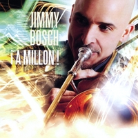 Jimmy Bosch | !A Millon!