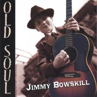 Jimmy Bowskill | Old Soul