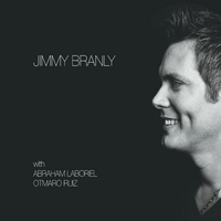 Jimmy Branly | Jimmy Branly (feat. Abraham Laboriel and Otmaro Ruiz)
