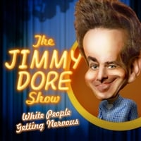 Jimmy Dore & Mike MacRae - The Jimmy Dore Show, Vol. 1 (White People Getting Nervous)