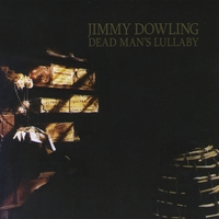 Jimmy Dowling | Dead Man's Lullaby
