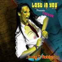 Jimmy D Robinson Presents Ceevox | Lost in You