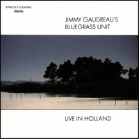 Jimmy Gaudreau's Bluegrass Unit | Live in Holland