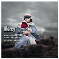 Jimmy Grubbs | Mercy (Because One Twilight Divided Time)