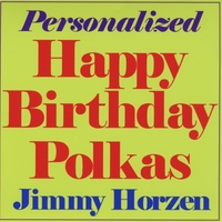 Jimmy Horzen | Personalized Happy Birthday Polkas