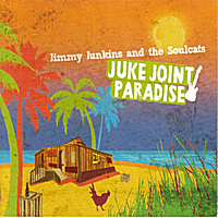 Jimmy Junkins & The Soulcats | Juke Joint Paradise