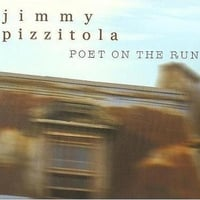Jimmy Pizzitola | Poet On The Run