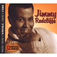 Jimmy Radcliffe | Where There's Smoke, There's Fire