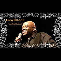 Jimmy Roland | Your Way (Thinkin')