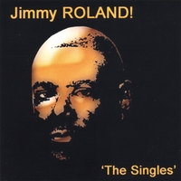 Jimmy Roland | The Singles