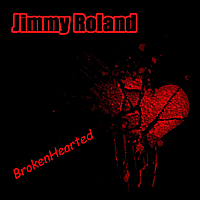 Jimmy Roland | Brokenhearted