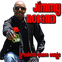 Jimmy Roland | Greatest Dance Songs