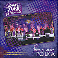 Jimmy Sturr and his Orchestra | Not Just Another Polka