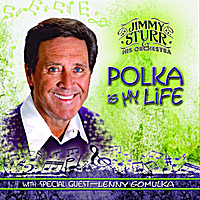 Jimmy Sturr and His Orchestra | Polka Is My Life (feat. Lenny Gomulka)