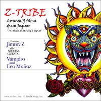 Jimmy Z y ZTribe | Corazón Y Alma de un Jaguar  (The Heart and Soul of a Jaguar)